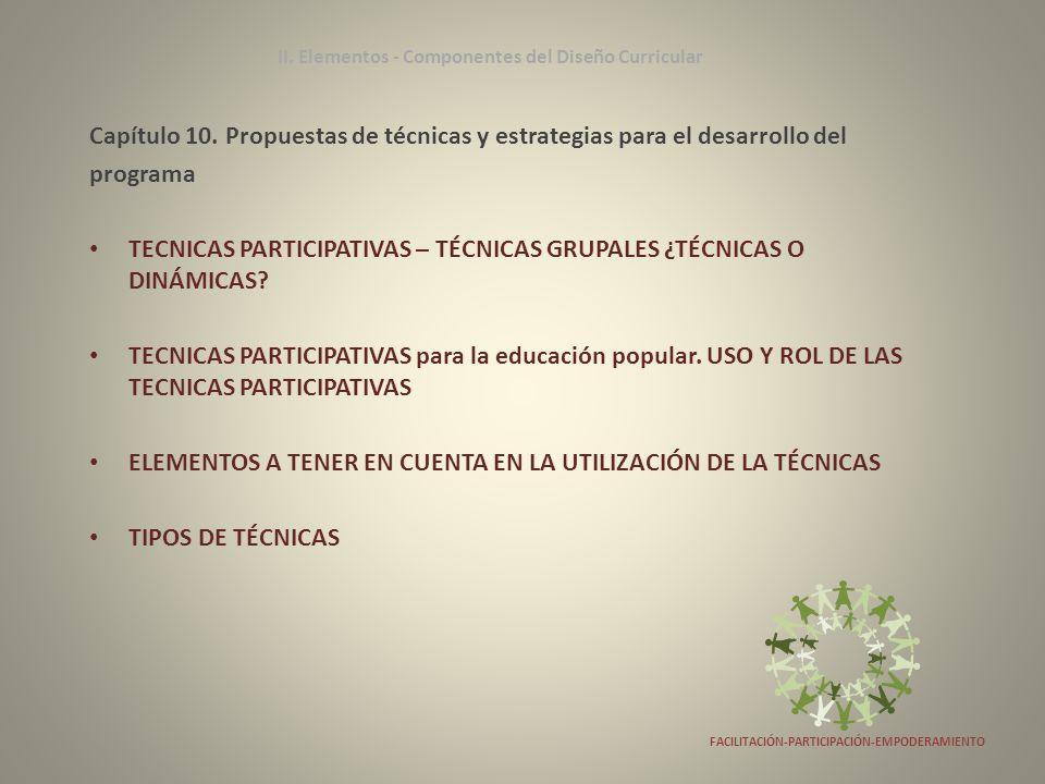 Capítulo 10. Propuestas de técnicas y estrategias para el desarrollo del programa TECNICAS PARTICIPATIVAS – TÉCNICAS GRUPALES ¿TÉCNICAS O DINÁMICAS? T