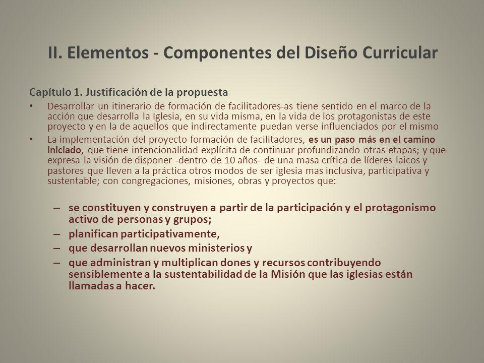 II. Elementos - Componentes del Diseño Curricular Capítulo 1. Justificación de la propuesta Desarrollar un itinerario de formación de facilitadores-as