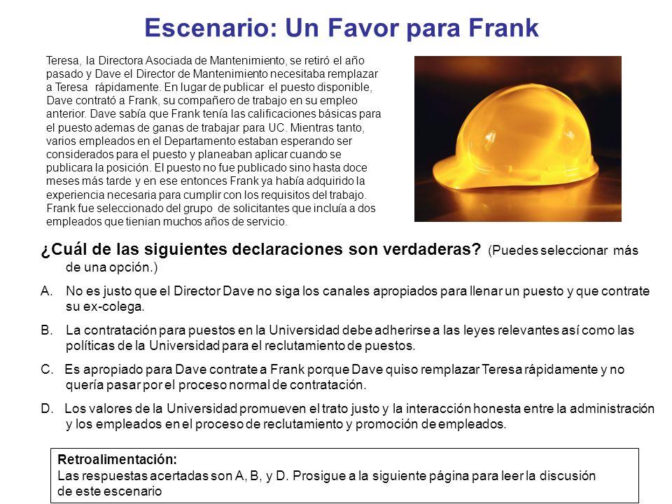 Escenario: Un Favor para Frank Teresa, la Directora Asociada de Mantenimiento, se retiró el año pasado y Dave el Director de Mantenimiento necesitaba