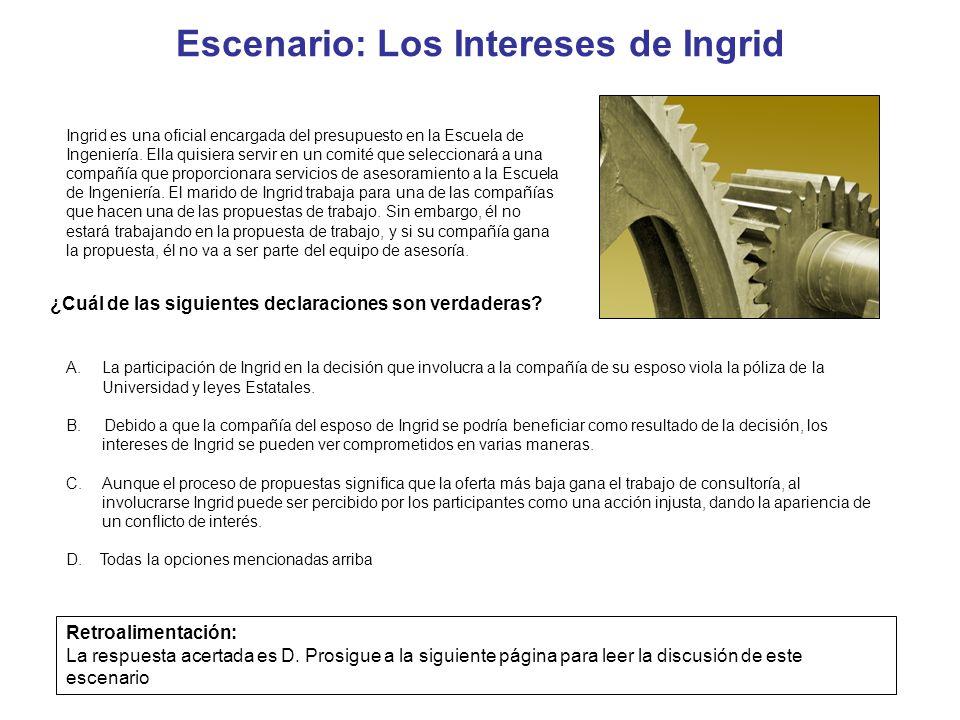 Escenario: Los Intereses de Ingrid Ingrid es una oficial encargada del presupuesto en la Escuela de Ingeniería. Ella quisiera servir en un comité que