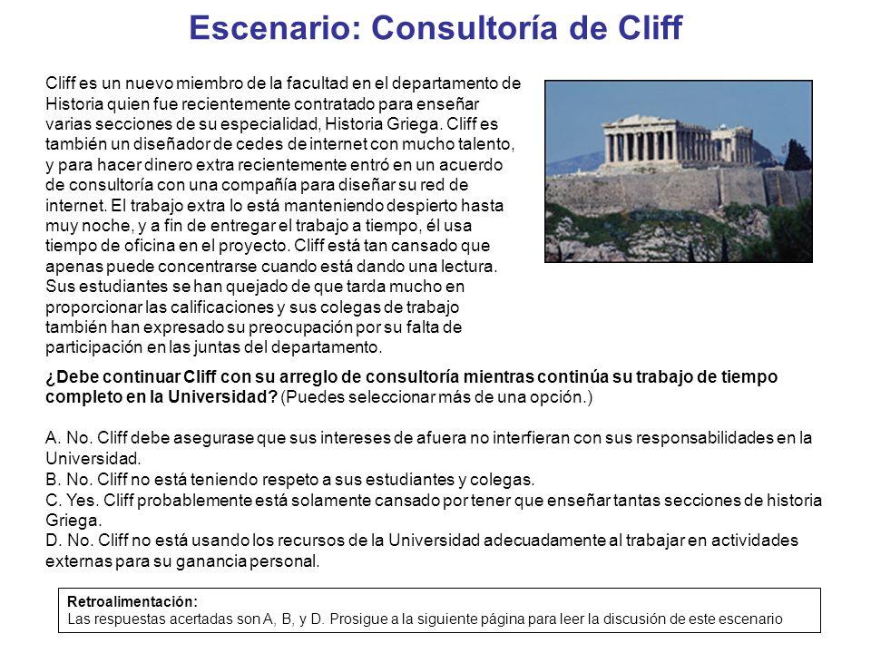 Escenario: Consultoría de Cliff Cliff es un nuevo miembro de la facultad en el departamento de Historia quien fue recientemente contratado para enseña