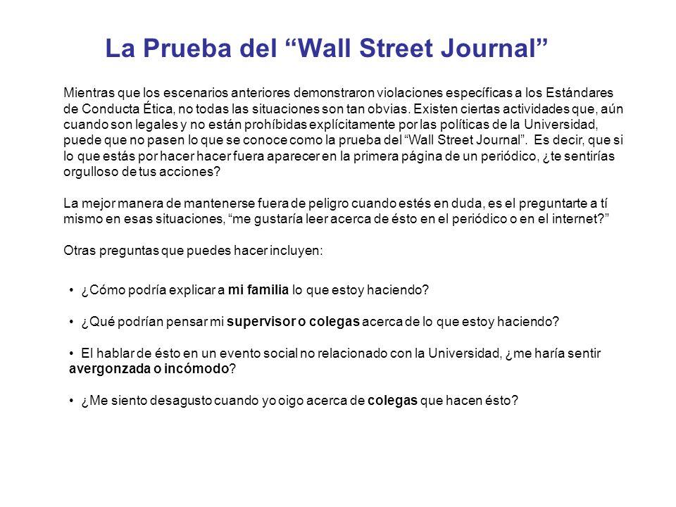 La Prueba del Wall Street Journal Mientras que los escenarios anteriores demonstraron violaciones específicas a los Estándares de Conducta Ética, no t