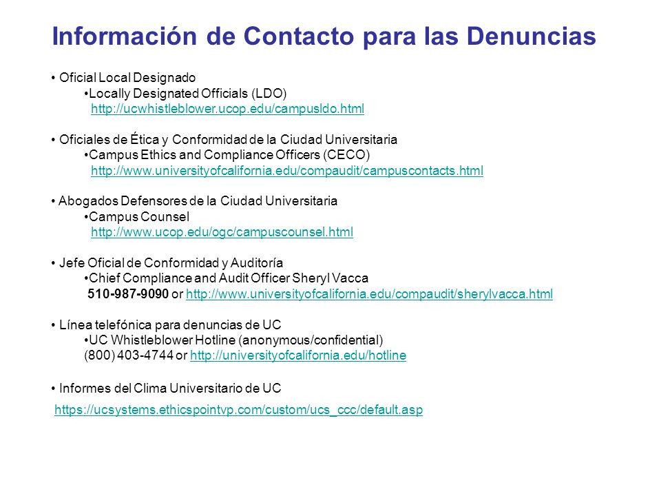 Información de Contacto para las Denuncias Oficial Local Designado Locally Designated Officials (LDO) http://ucwhistleblower.ucop.edu/campusldo.htmlht