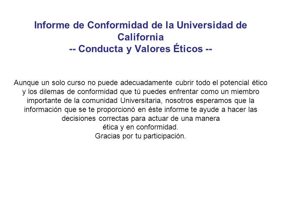 Informe de Conformidad de la Universidad de California -- Conducta y Valores Éticos -- Aunque un solo curso no puede adecuadamente cubrir todo el pote