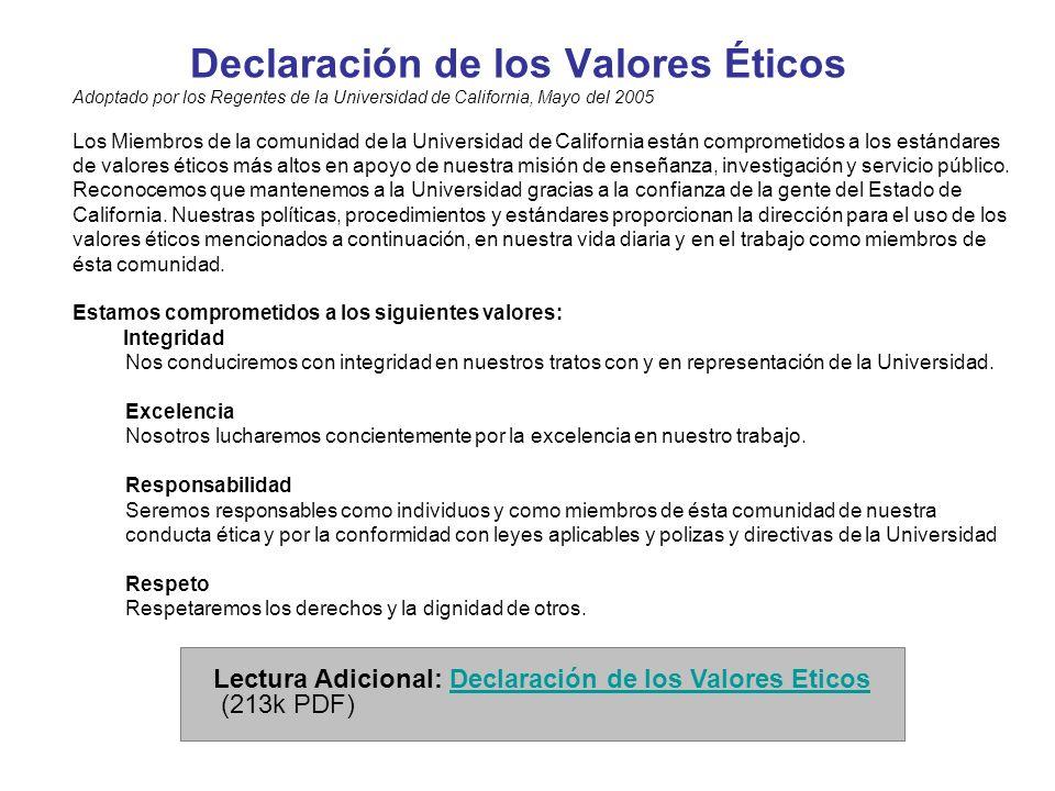 Declaración de los Valores Éticos Adoptado por los Regentes de la Universidad de California, Mayo del 2005 Los Miembros de la comunidad de la Universi
