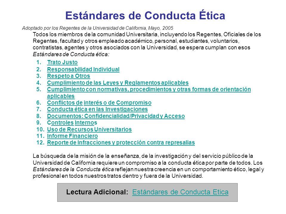 Estándares de Conducta Ética Adoptado por los Regentes de la Universidad de California, Mayo, 2005 Todos los miembros de la comunidad Universitaria, i