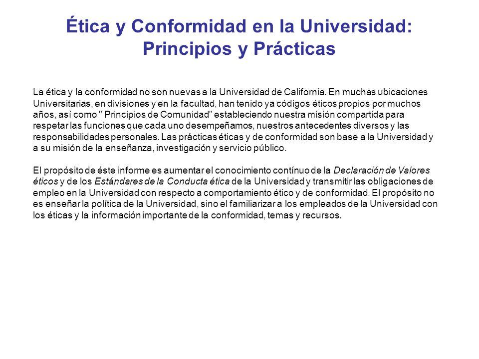 La ética y la conformidad no son nuevas a la Universidad de California. En muchas ubicaciones Universitarias, en divisiones y en la facultad, han teni