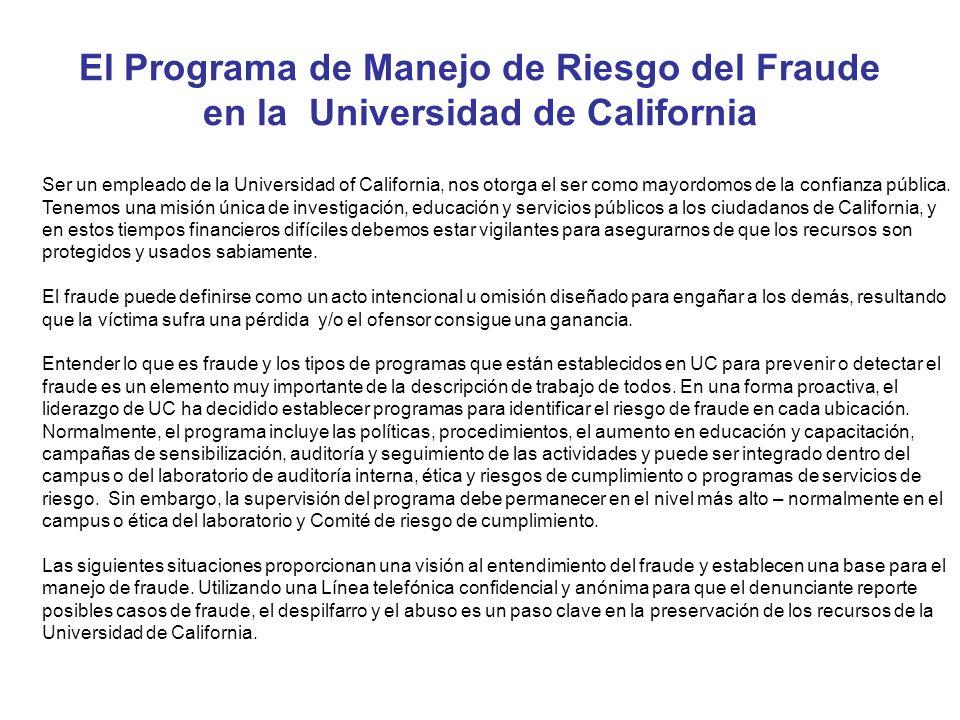 El Programa de Manejo de Riesgo del Fraude en la Universidad de California Ser un empleado de la Universidad of California, nos otorga el ser como may