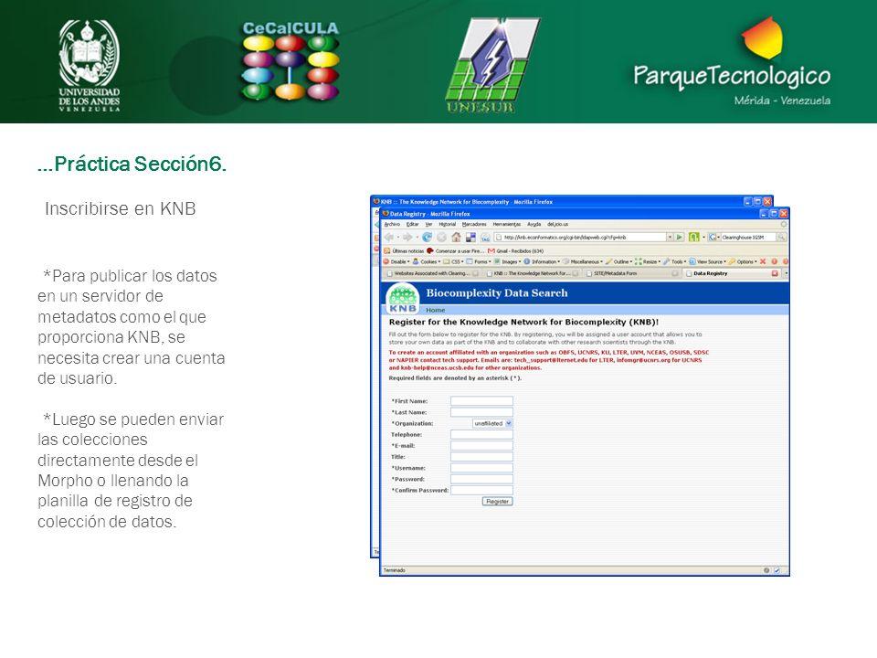 *Para publicar los datos en un servidor de metadatos como el que proporciona KNB, se necesita crear una cuenta de usuario. *Luego se pueden enviar las