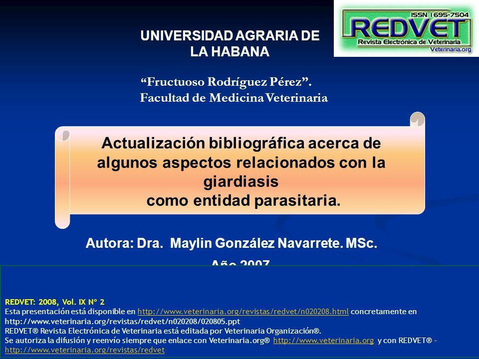 UNIVERSIDAD AGRARIA DE LA HABANA Actualización bibliográfica acerca de algunos aspectos relacionados con la giardiasis como entidad parasitaria. Fruct