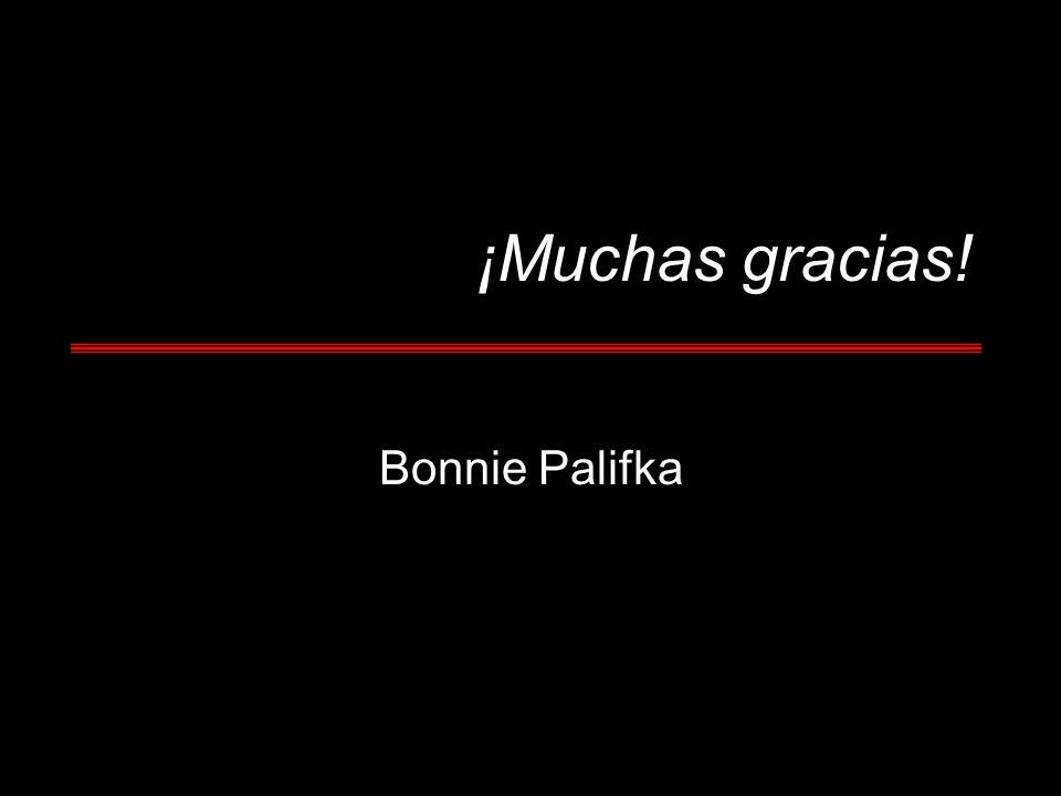 ¡Muchas gracias! Bonnie Palifka