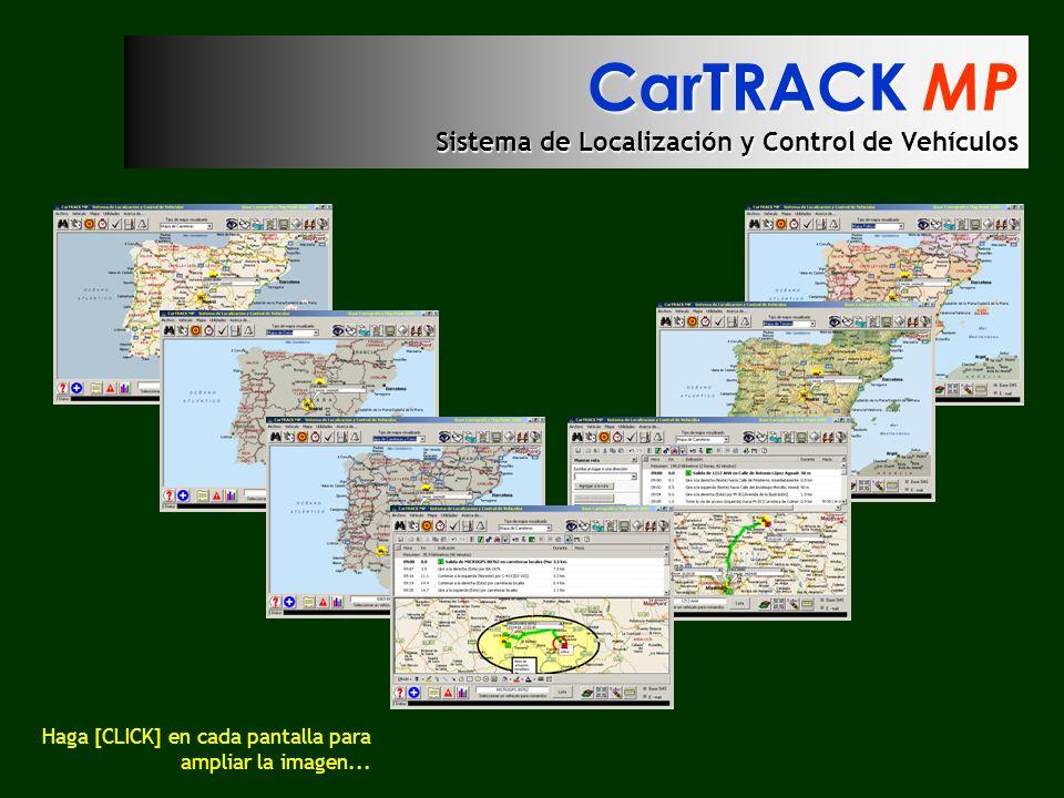 CarTRACK MP Sistema de Localización y Control de Vehículos Haga [CLICK] en cada pantalla para ampliar la imagen...
