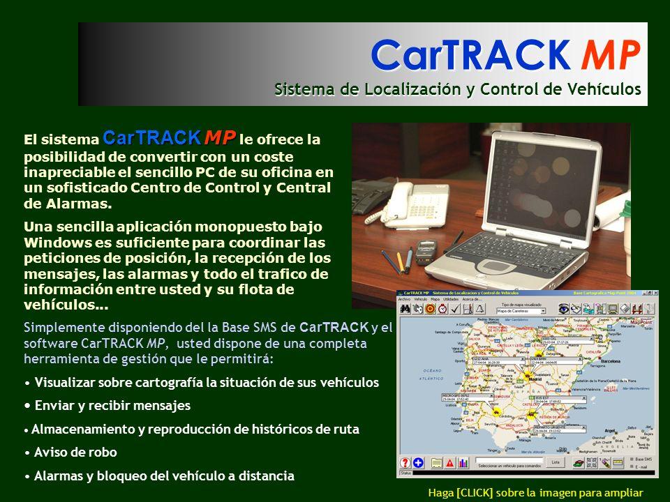 CarTRACK MP Sistema de Localización y Control de Vehículos CarTRACK MP El sistema CarTRACK MP le ofrece la posibilidad de convertir con un coste inapr