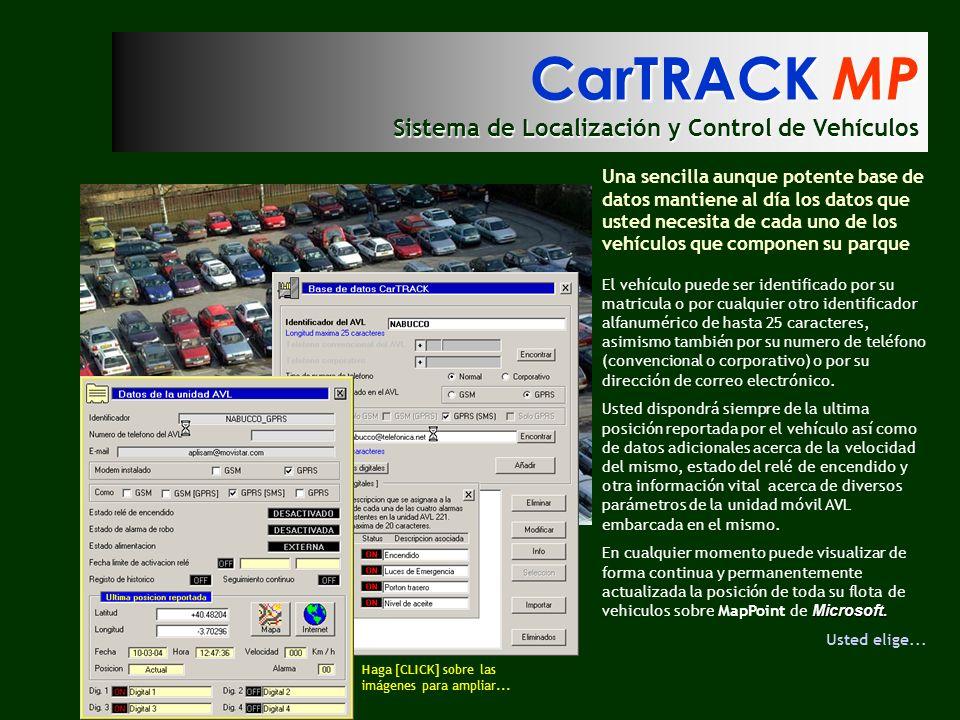 CarTRACK MP Sistema de Localización y Control de Vehículos Una sencilla aunque potente base de datos mantiene al día los datos que usted necesita de c