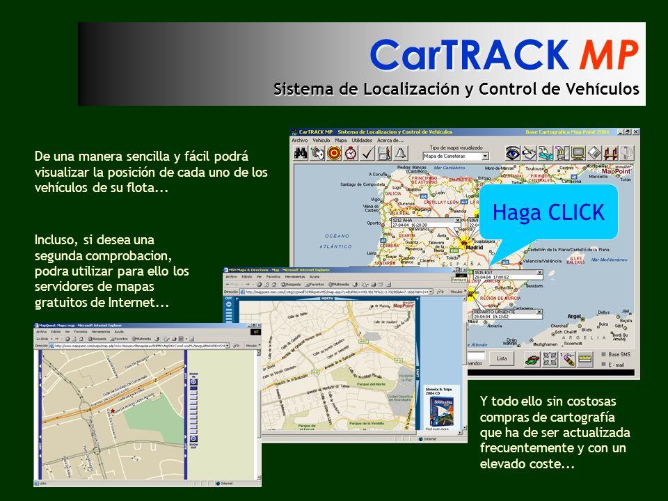 CarTRACK MP Sistema de Localización y Control de Vehículos De una manera sencilla y fácil podrá visualizar la posición de cada uno de los vehículos de