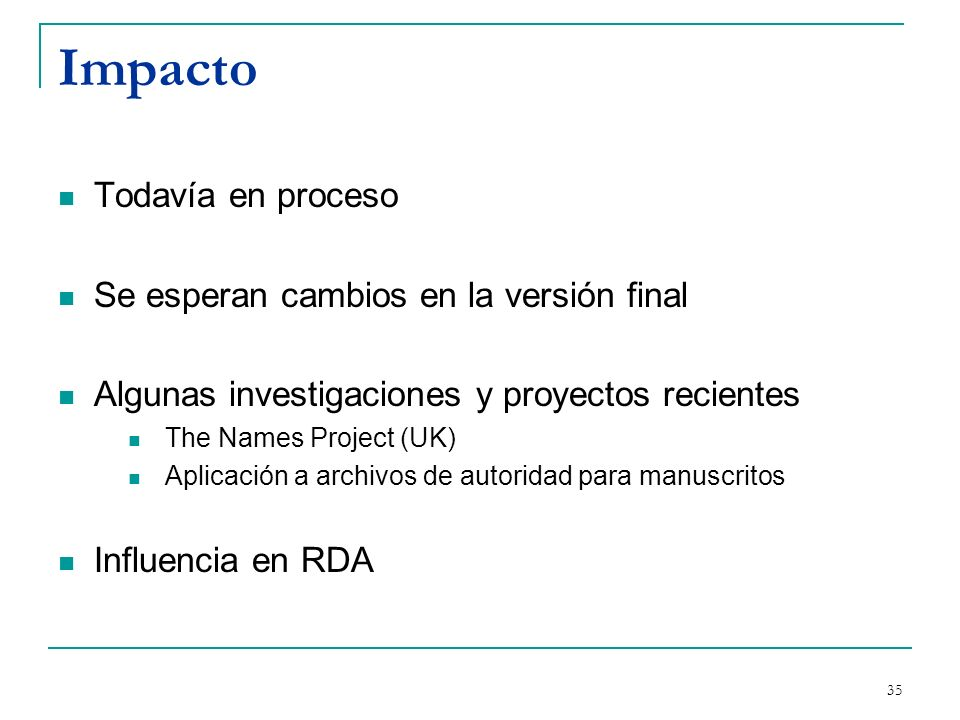 36 Número estándar A Review of the Feasibility of an International Standard Authority Data Number (ISADN) 2008 http://archive.ifla.org/VII/d4/franar-numbering- paper.pdf