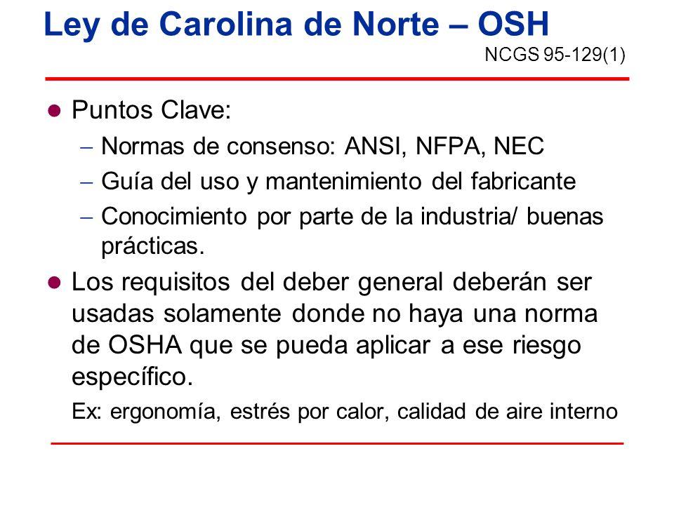 Ley de Carolina de Norte – OSH Puntos Clave: Normas de consenso: ANSI, NFPA, NEC Guía del uso y mantenimiento del fabricante Conocimiento por parte de