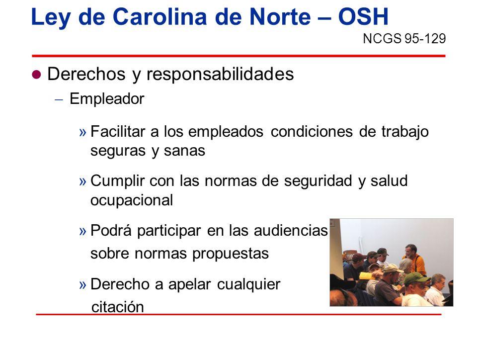 Ley de Carolina de Norte – OSH Derechos y responsabilidades Empleador »Facilitar a los empleados condiciones de trabajo seguras y sanas »Cumplir con l