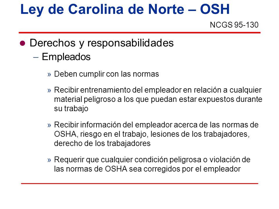 Ley de Carolina de Norte – OSH Derechos y responsabilidades Empleados »Deben cumplir con las normas »Recibir entrenamiento del empleador en relación a