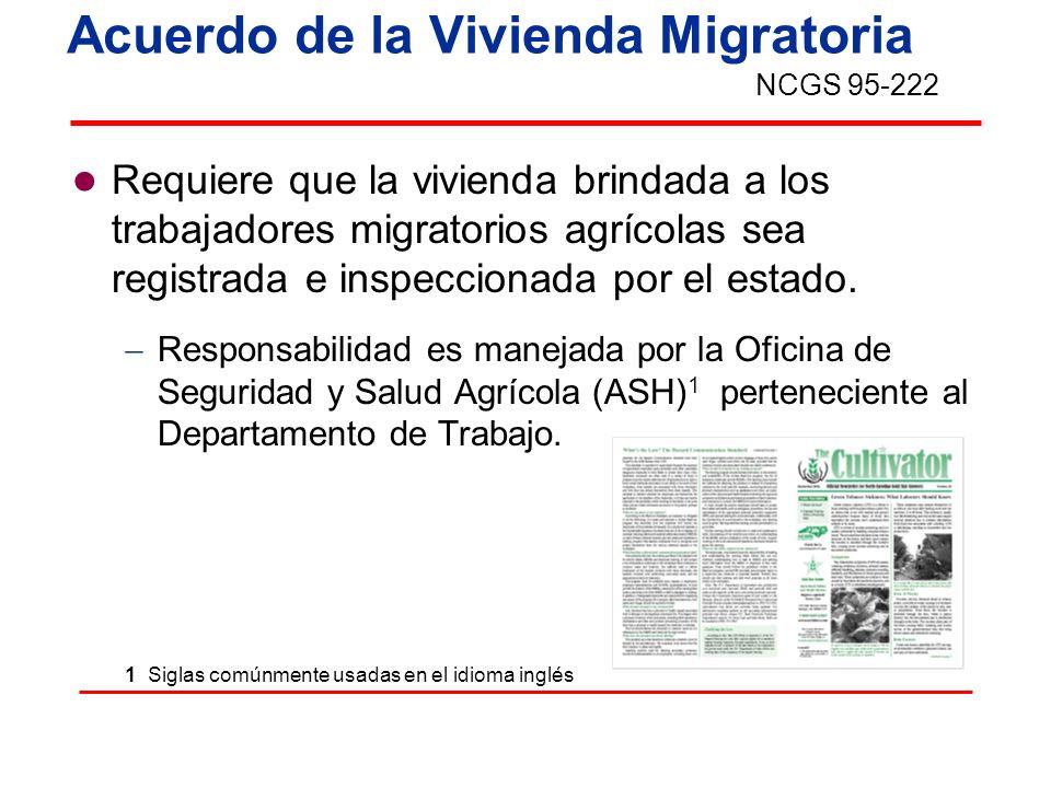 Acuerdo de la Vivienda Migratoria Requiere que la vivienda brindada a los trabajadores migratorios agrícolas sea registrada e inspeccionada por el est