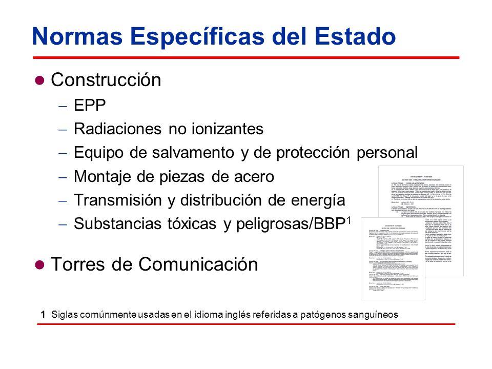 Normas Específicas del Estado Construcción EPP Radiaciones no ionizantes Equipo de salvamento y de protección personal Montaje de piezas de acero Tran
