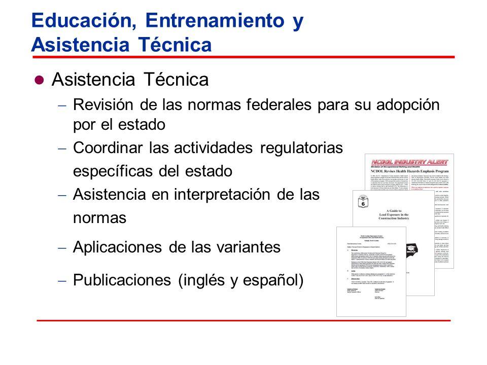 Asistencia Técnica Revisión de las normas federales para su adopción por el estado Coordinar las actividades regulatorias específicas del estado Asist