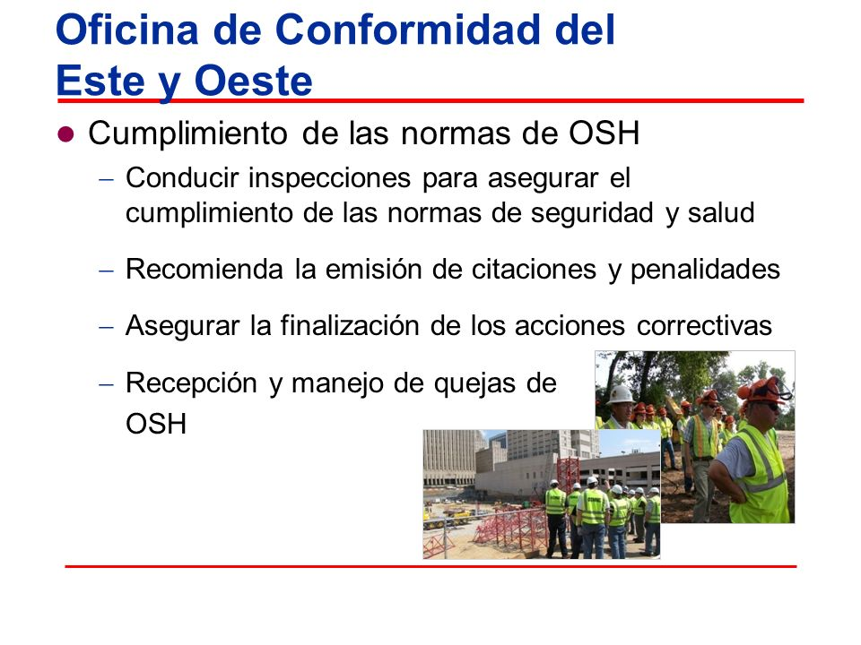 Oficina de Conformidad del Este y Oeste Cumplimiento de las normas de OSH Conducir inspecciones para asegurar el cumplimiento de las normas de segurid