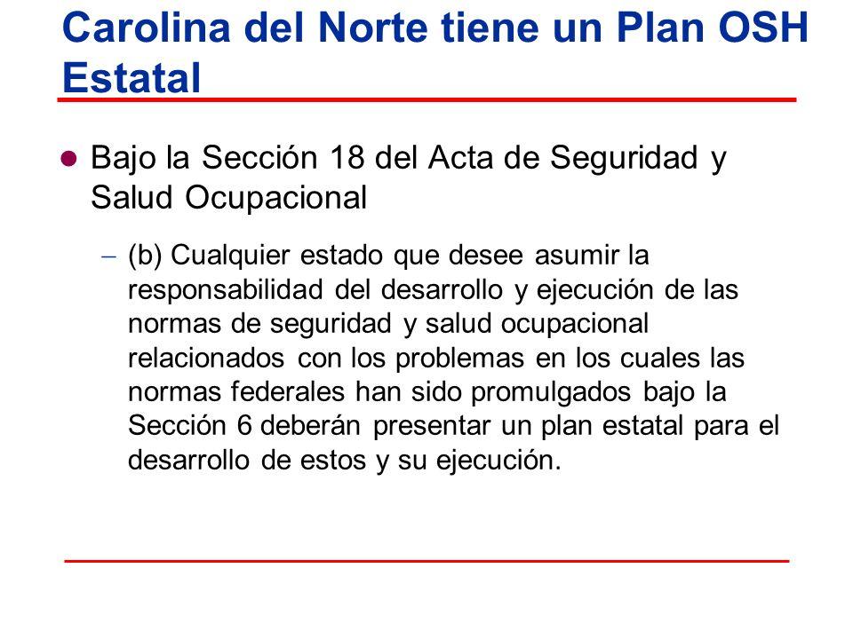 Bajo la Sección 18 del Acta de Seguridad y Salud Ocupacional (b) Cualquier estado que desee asumir la responsabilidad del desarrollo y ejecución de la