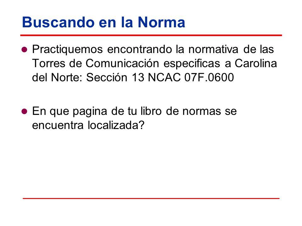Buscando en la Norma Practiquemos encontrando la normativa de las Torres de Comunicación especificas a Carolina del Norte: Sección 13 NCAC 07F.0600 En