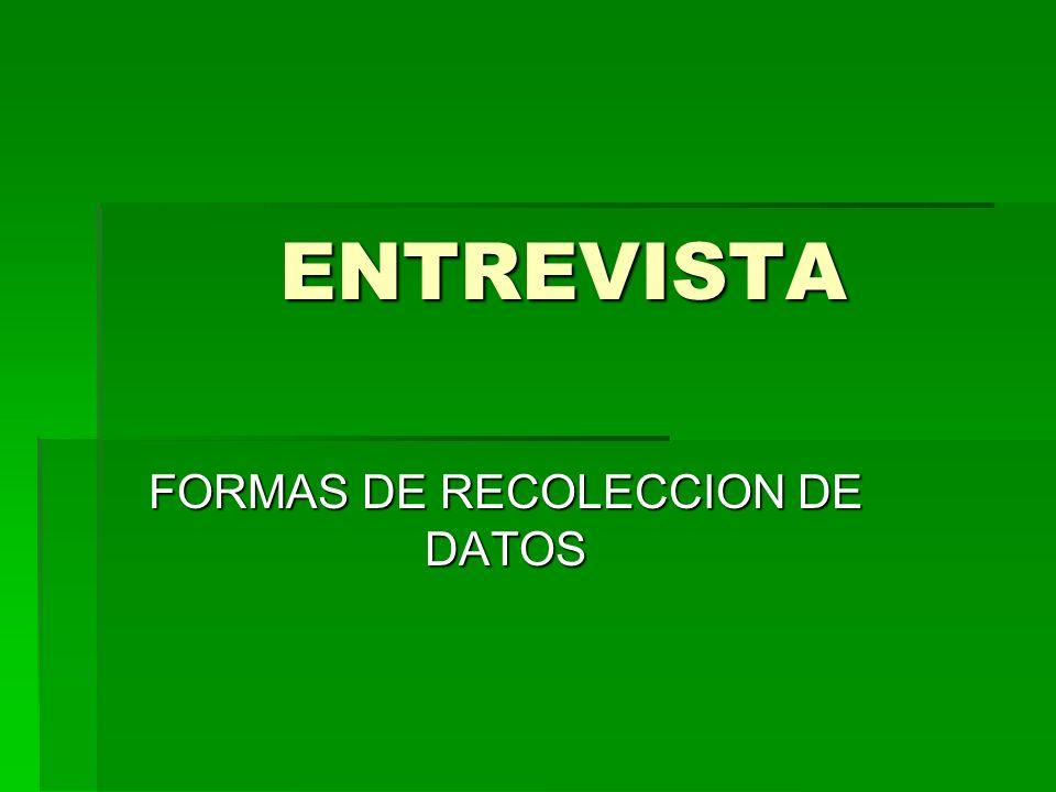 ENTREVISTA FORMAS DE RECOLECCION DE DATOS