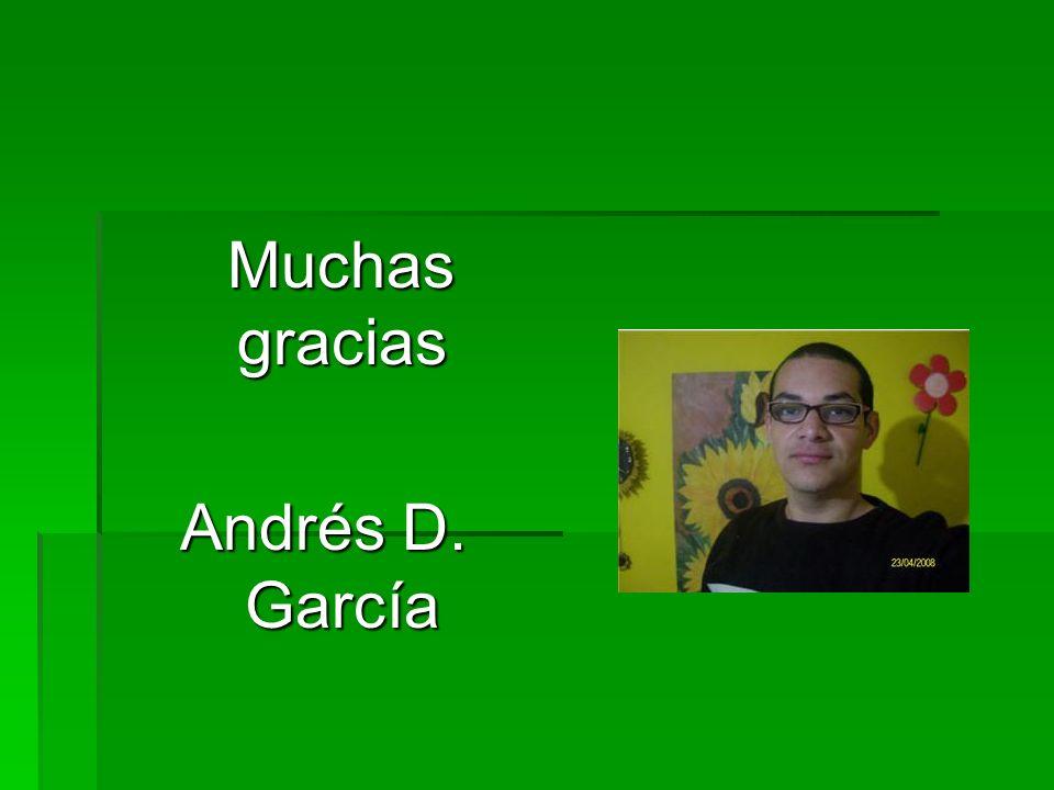 Muchas gracias Muchas gracias Andrés D. García
