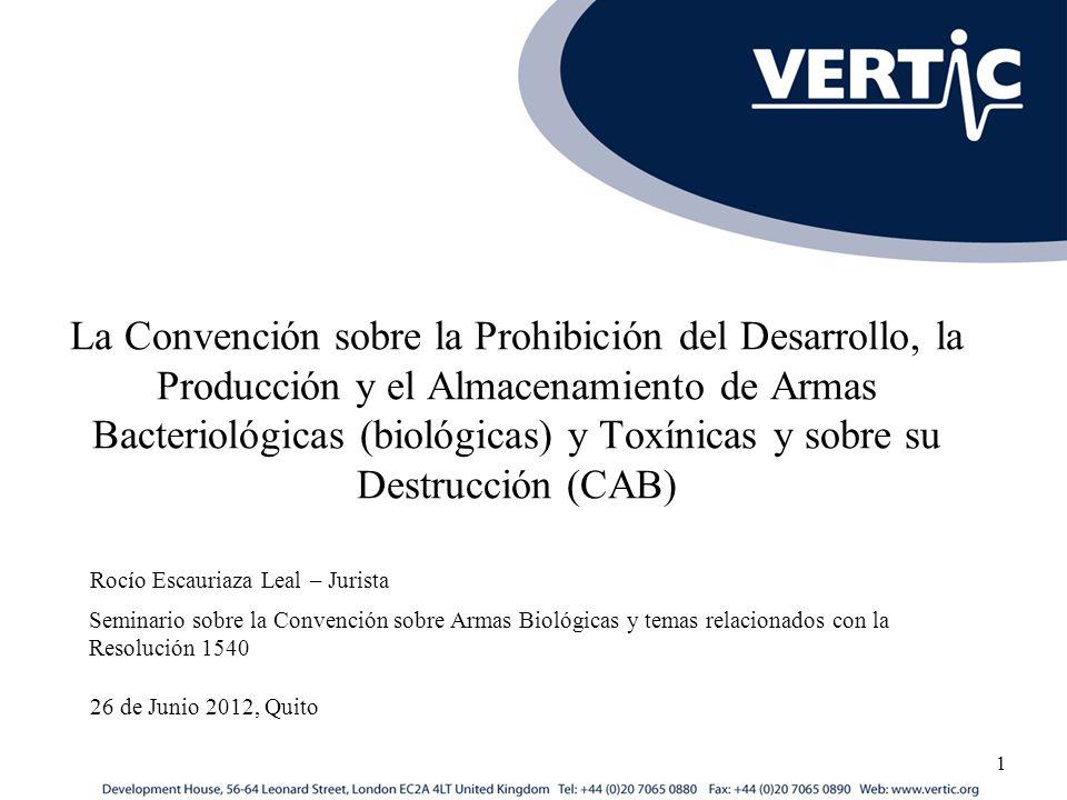 La Convención sobre la Prohibición del Desarrollo, la Producción y el Almacenamiento de Armas Bacteriológicas (biológicas) y Toxínicas y sobre su Dest