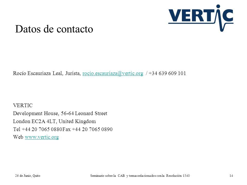 Rocío Escauriaza Leal, Jurista, rocio.escauriaza@vertic.org / +34 639 609 101rocio.escauriaza@vertic.org VERTIC Development House, 56-64 Leonard Stree