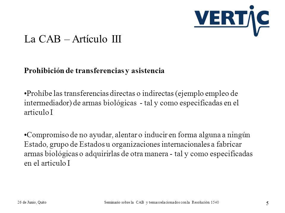 Prohibición de transferencias y asistencia Prohíbe las transferencias directas o indirectas (ejemplo empleo de intermediador) de armas biológicas - ta