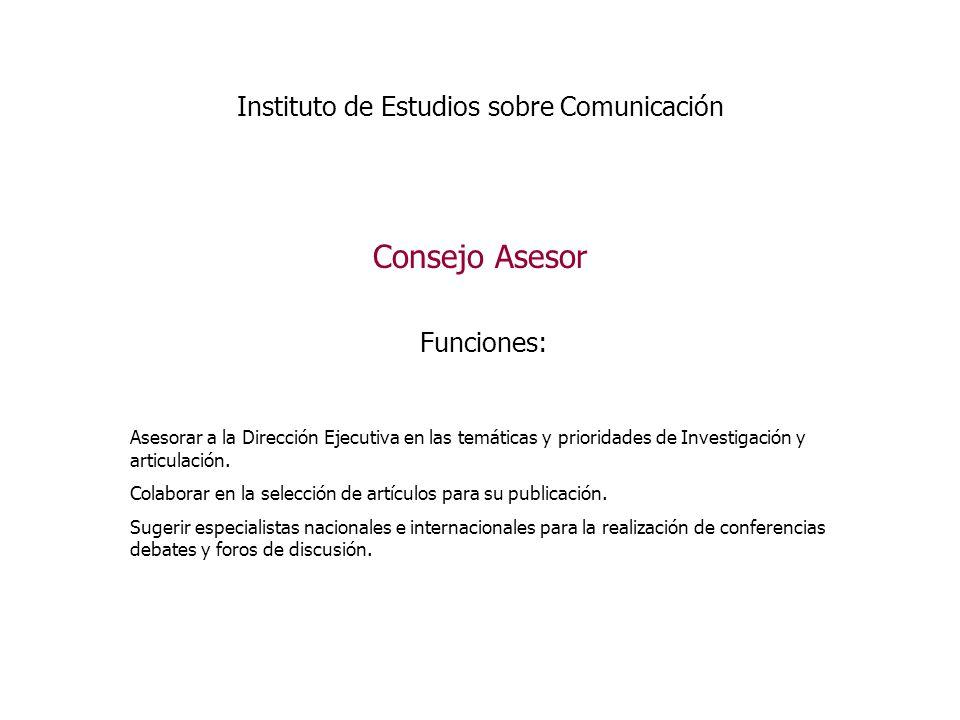 Instituto de Estudios sobre Comunicación Observatorio de Medios Funciones: Seguimiento crítico de los medios de comunicación.