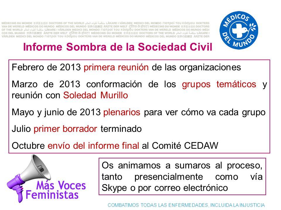 COMBATIMOS TODAS LAS ENFERMEDADES, INCLUIDA LA INJUSTICIA Informe Sombra de la Sociedad Civil Febrero de 2013 primera reunión de las organizaciones Ma