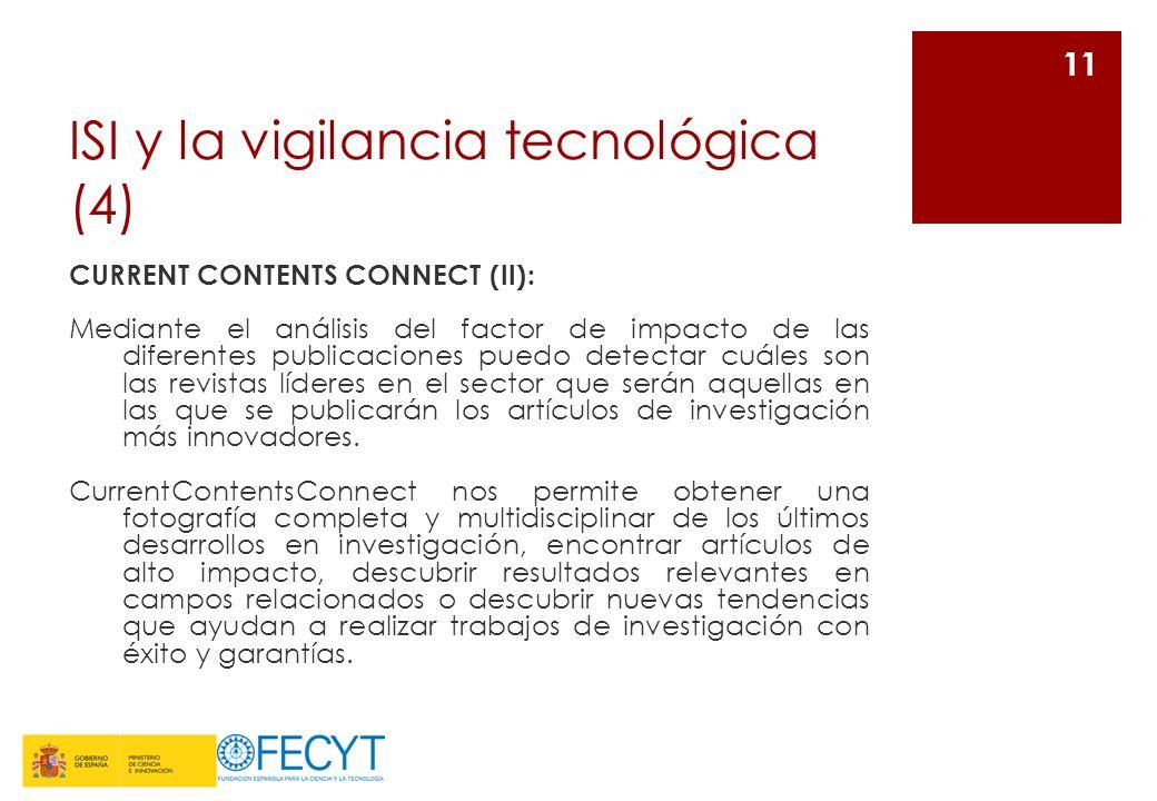 ISI y la vigilancia tecnológica (4) CURRENT CONTENTS CONNECT (II): Mediante el análisis del factor de impacto de las diferentes publicaciones puedo de