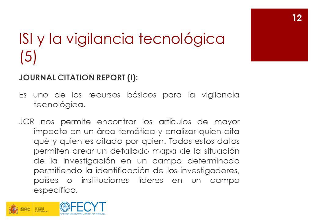 ISI y la vigilancia tecnológica (5) JOURNAL CITATION REPORT (I): Es uno de los recursos básicos para la vigilancia tecnológica. JCR nos permite encont