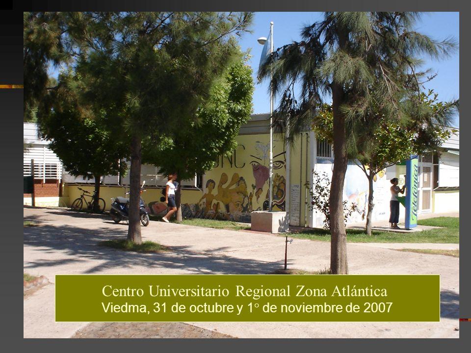 Centro Universitario Regional Zona Atlántica Viedma, 31 de octubre y 1° de noviembre de 2007
