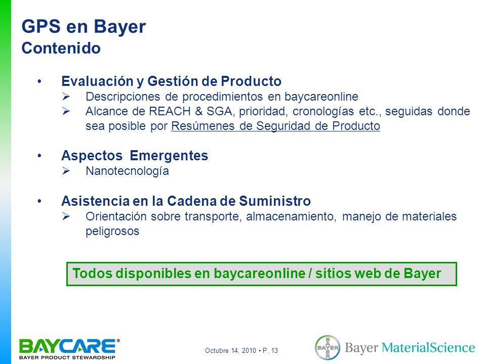 Octubre 14, 2010 P. 13 Evaluación y Gestión de Producto Descripciones de procedimientos en baycareonline Alcance de REACH & SGA, prioridad, cronología