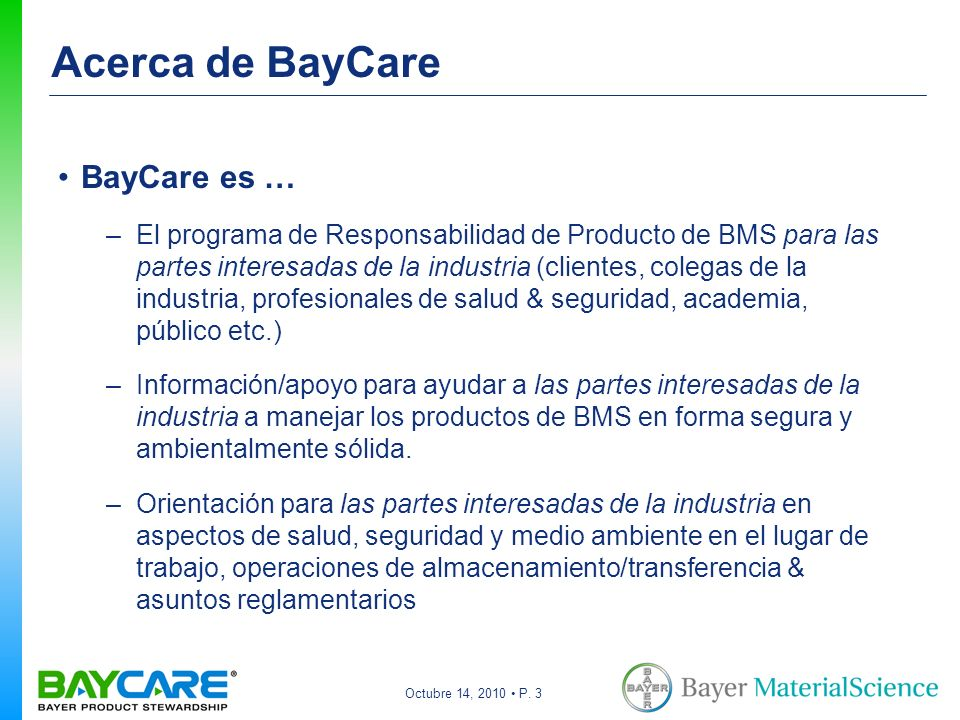 Octubre 14, 2010 P. 3 Acerca de BayCare BayCare es … –El programa de Responsabilidad de Producto de BMS para las partes interesadas de la industria (c