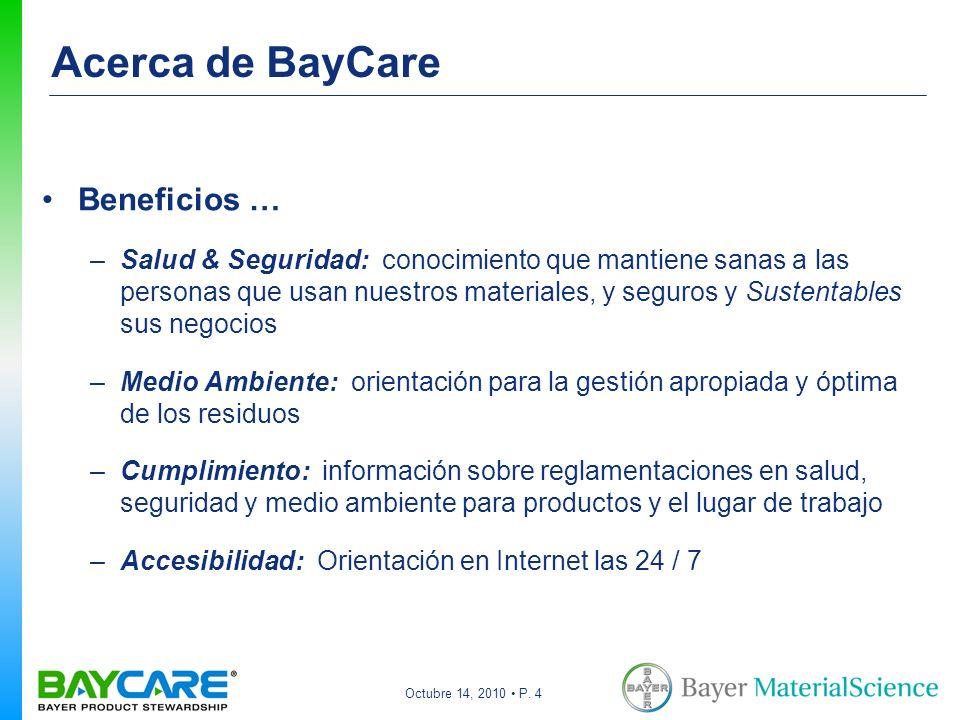 Octubre 14, 2010 P. 4 Acerca de BayCare Beneficios … –Salud & Seguridad: conocimiento que mantiene sanas a las personas que usan nuestros materiales,