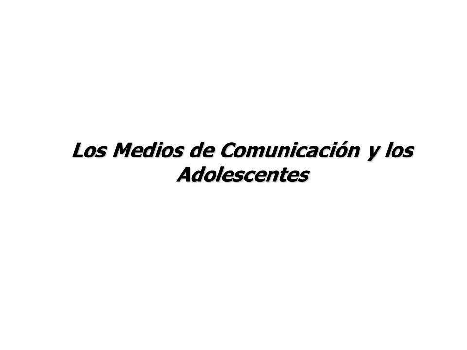 Los Medios de Comunicación y los Adolescentes