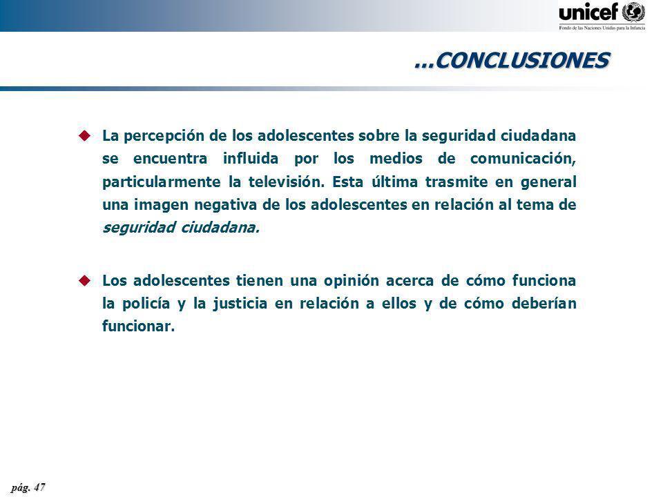 pág. 47...CONCLUSIONES uLa percepción de los adolescentes sobre la seguridad ciudadana se encuentra influida por los medios de comunicación, particula