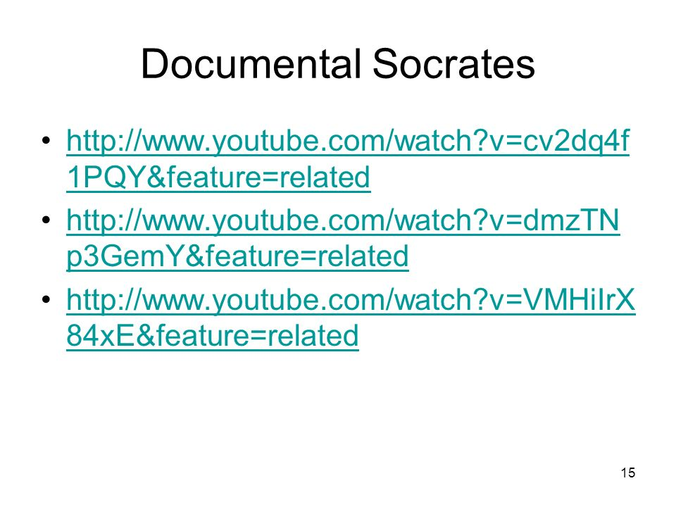 Documental Socrates http://www.youtube.com/watch?v=cv2dq4f 1PQY&feature=relatedhttp://www.youtube.com/watch?v=cv2dq4f 1PQY&feature=related http://www.