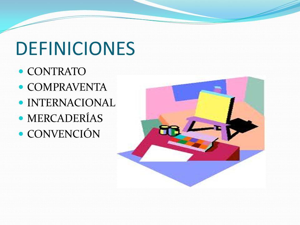 IMPORTANCIA FUNDAMENTAL DE LA CONVENCIÓN A) Tratar de unificar el comercio sin distingo de posición económica ni política entre sus miembros.