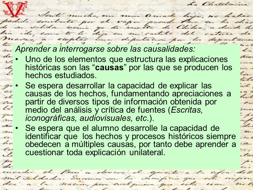 Aprender a interrogarse sobre las causalidades: Uno de los elementos que estructura las explicaciones históricas son las causas por las que se producen los hechos estudiados.