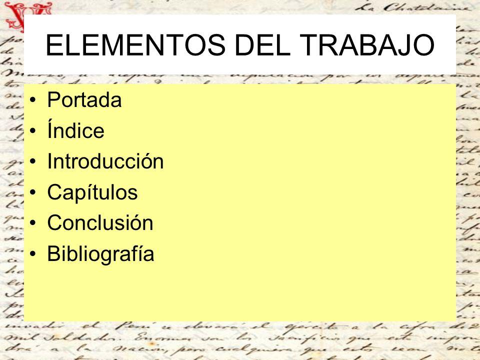 ELEMENTOS DEL TRABAJO Portada Índice Introducción Capítulos Conclusión Bibliografía