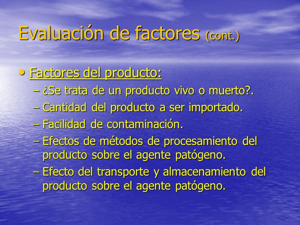 Evaluación de factores (cont.) Factores del producto: Factores del producto: –¿Se trata de un producto vivo o muerto?. –Cantidad del producto a ser im
