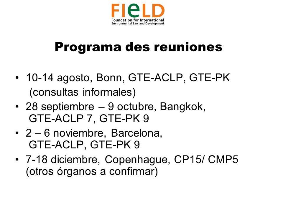 Programa des reuniones 10-14 agosto, Bonn, GTE-ACLP, GTE-PK (consultas informales) 28 septiembre – 9 octubre, Bangkok, GTE-ACLP 7, GTE-PK 9 2 – 6 noviembre, Barcelona, GTE-ACLP, GTE-PK 9 7-18 diciembre, Copenhague, CP15/ CMP5 (otros órganos a confirmar)
